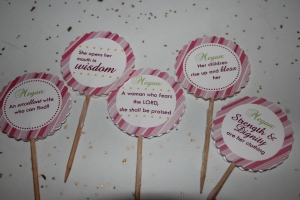Proverbs 31 cupcake toppers handmade by a friend. (Yes I saved them) :)